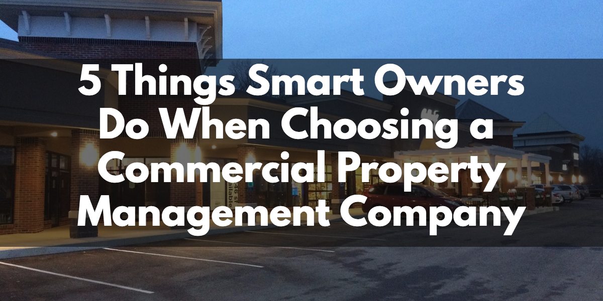Commercial Property Management : Things smart owners do when choosing a commercial